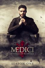 Medici: Masters of Florence Season 1 / Медичи: Господарите на Флоренция Сезон 1 (2016)
