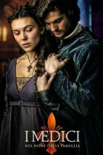 Medici: Masters of Florence Season 3 / Медичи: Господарите на Флоренция Сезон 3 (2019)