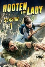 Hooten & The Lady Season 1 / Хутън и дамата Сезон 1 (2016)