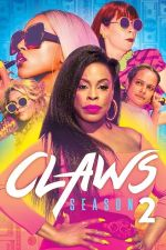 Claws Season 2 / Нокти Сезон 2 (2018)