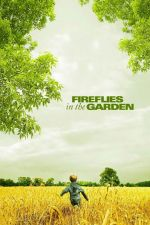 Fireflies in the Garden / Светулки в градината (2008)