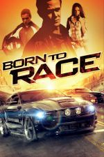 Born to Race / Роден да се състезава (2011)