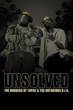 Unsolved: The Murders of Tupac and The Notorious B.I.G. Season 1 / Неразкритите убийства на 2Pac и Notorious B.I.G. Сезон 1 (2018)
