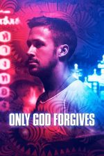 Only God Forgives / Само Бог прощава (2013)