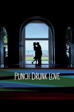 Punch-Drunk Love / Гроги от любов 2002