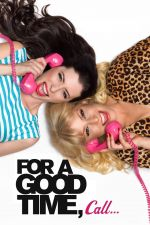 For a Good Time, Call... / За да се позабавляваш, обади се на... (2012)