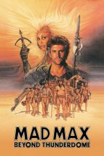 Mad Max 3 Beyond Thunderdome / Лудия Макс 3 (1985)