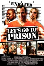 Let's Go to Prison / Хайде в пандиза (2006)