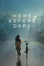 Home Before Dark Season 1 / У дома преди мрак Сезон 1 (2020)