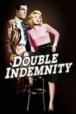 Double Indemnity / Двойна застраховка (1944)