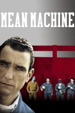 Mean Machine / Гаднярът (2001)