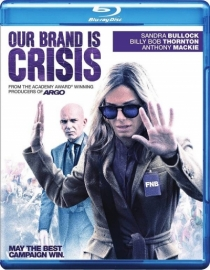 """Our Brand Is Crisis / Нашето мото е """"Криза"""" (2015)"""