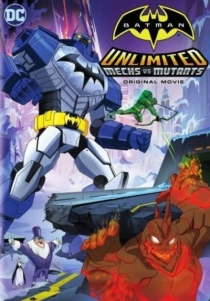 Batman Unlimited: Mech vs. Mutants / Батман без граници: Роботи срещу Мутанти (2016)