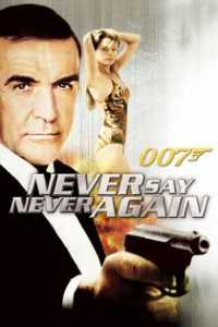 James Bond 007: Never Say Never Again / Никога не казвай никога (1983)