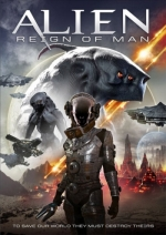 Alien Reign of Man / Пришълец: Царството на човека (2017)