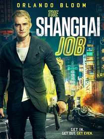 The Shanghai Job / Шанхайската работа  (2017)