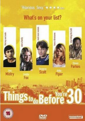 Things to do before you are 30 / Направи го преди 30 (2004)