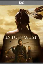 Into the West / Някога на Запад (2005)