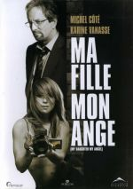 My Daughter, My Angel / Дъщеря ми, моят ангел / Ma fille, mon ange (2007)