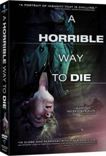 A Horrible Way to Die / Ужасен начин да умреш (2010)