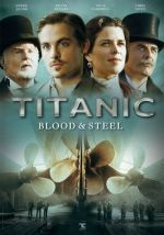 Titanic: Blood and Steel / Титаник: Кръв и стомана
