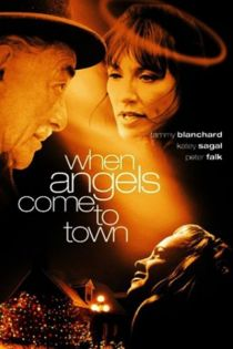 When Angels Come to Town / Когато дойдоха ангелите (2004)