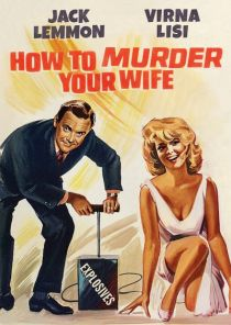 How to Murder Your Wife / Как да убиете жена си (1965)