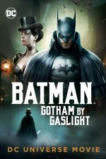 Batman: Gotham by Gaslight / Батман: Викториански Готъм (2018)