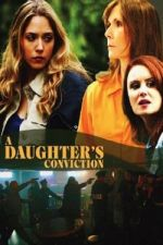 A Daughter's Conviction / Фалшиво обвинение (2006)