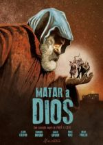 Matar a Dios / Да убиеш Бог (2017)