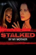 Stalked by My Mother / Майчини страхове (2016)