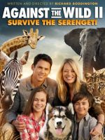 Against the Wild 2: Survive the Serengeti / Борба с дивото: Oцеляване в Серенгети (2016)