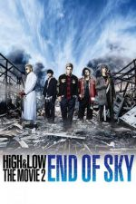 High & Low The Movie 2: End of Sky / Рай и Ад: Начало на края (2017)