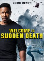 Welcome to Sudden Death / Внезапна смърт 2 (2020)