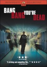 Bang Bang You Are Dead / Мъртъв си (2002)