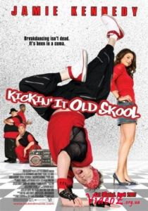 Kickin It Old Skool (2007)
