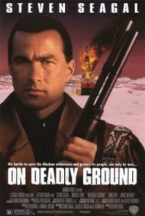 On Deadly Ground / Опасна зона (1994)