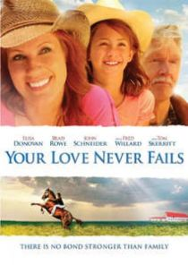 Your Love Never Fails / Неугасваща любов (2011)