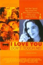 I love you, don't touch me / Обичам те, не ме докосвай (1997)