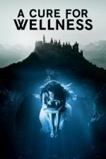 A Cure for Wellness / Лек за живот (2017)