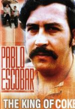 Pablo Escobar: King of Cocaine / Пабло Ескобар: Краля на кокаина (1998)