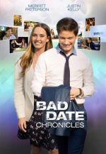 Bad Date Chronicles / Любовни хроники (2017)