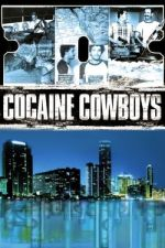 Cocaine Cowboys / Кокаинови каубои (2006)