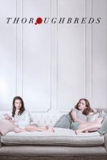 Thoroughbreds / Чистокръвни (2018)