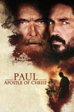 Paul, Apostle of Christ / Павел, апостол Христов (2018)