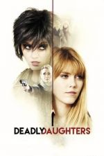 Deadly Daughters / Опасни дъщери (2016)