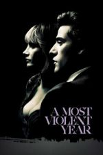 A Most Violent Year / Най-бруталната година (2014)