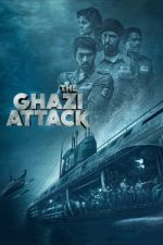 "The Ghazi Attack / Атаката на ""Гази"" (2017)"