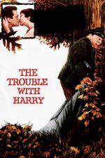 The Trouble with Harry / Неприятности с Хари (1955)