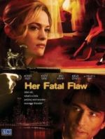 Her Fatal Flaw / Фатална грешка (2006)